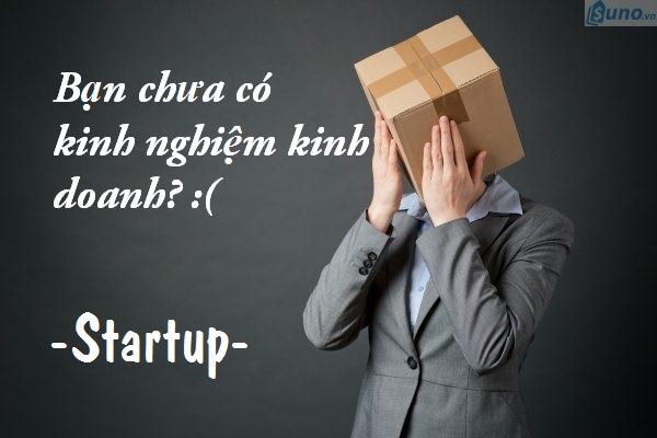 Làm thế nào để khởi nghiệp khi chưa có kinh nghiệm kinh doanh