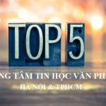 Top 5 trung tâm tin học văn phòng tốt nhất Hà Nội