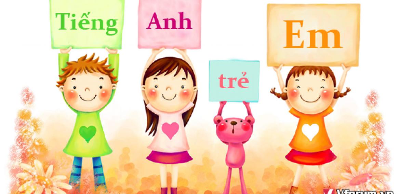 Cách học tiếng Anh hiệu quả tại nhà cho trẻ