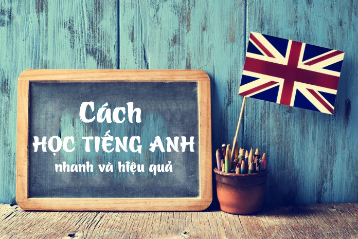 Cách học tiếng Anh nhanh