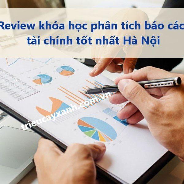 Review khóa học phân tích báo cáo tài chính tốt nhất Hà Nội