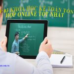 Top 03 Khóa Học Kế Toán Tổng Hợp Online Tốt Nhất
